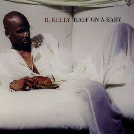 Coverafbeelding Half On A Baby - R. Kelly