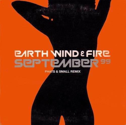 Coverafbeelding September 99 - Phats & Small Remix - Earth Wind & Fire