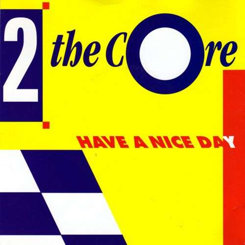 Coverafbeelding 2 The Core - Have A Nice Day