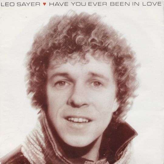 Coverafbeelding Have You Ever Been In Love - Leo Sayer
