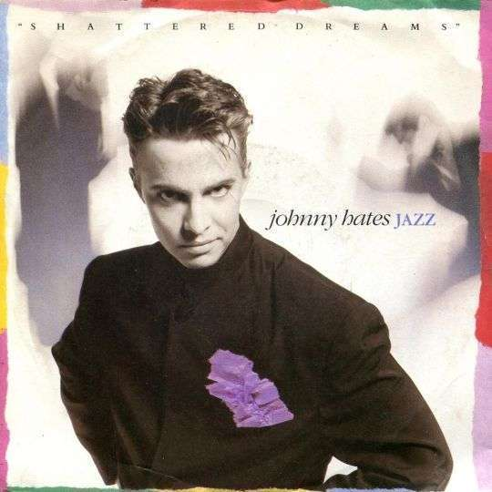 Coverafbeelding Shattered Dreams - Johnny Hates Jazz