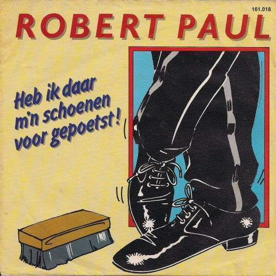 Coverafbeelding Heb Ik Daar M'n Schoenen Voor Gepoetst! - Robert Paul