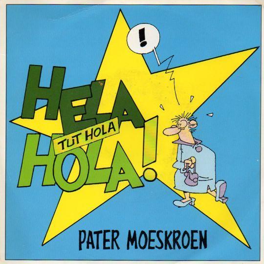 Coverafbeelding Pater Moeskroen - Hela Hola! Tut Hola