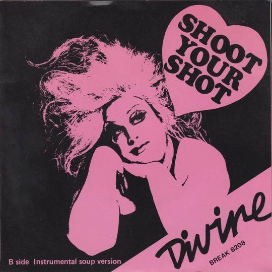 Coverafbeelding Shoot Your Shot - Divine ((= Harris Glenn Milstead))