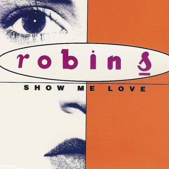 Coverafbeelding Show Me Love - Robin S