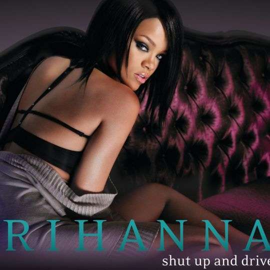 Coverafbeelding Shut Up And Drive - Rihanna