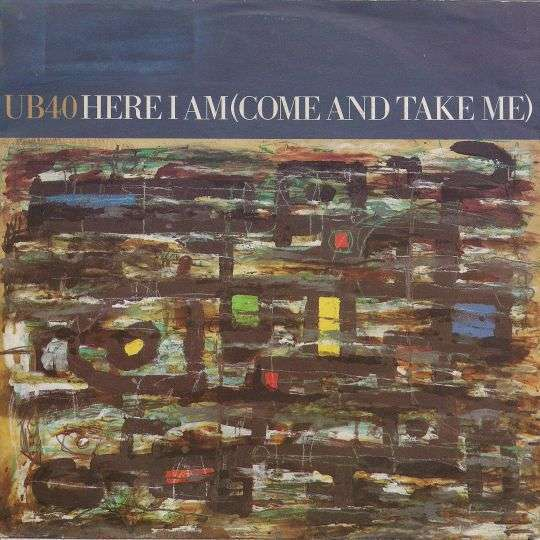 Coverafbeelding Here I Am (Come And Take Me) - Ub40