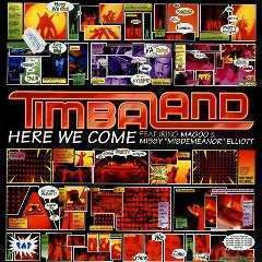 "Coverafbeelding Here We Come - Timbaland Featuring Missy ""misdemeanor"" Elliot & Magoo"