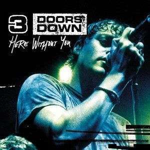 Coverafbeelding Here Without You - 3 Doors Down