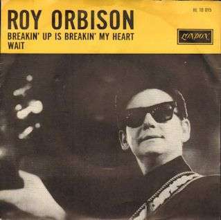 Coverafbeelding Breakin' Up Is Breakin' My Heart - Roy Orbison