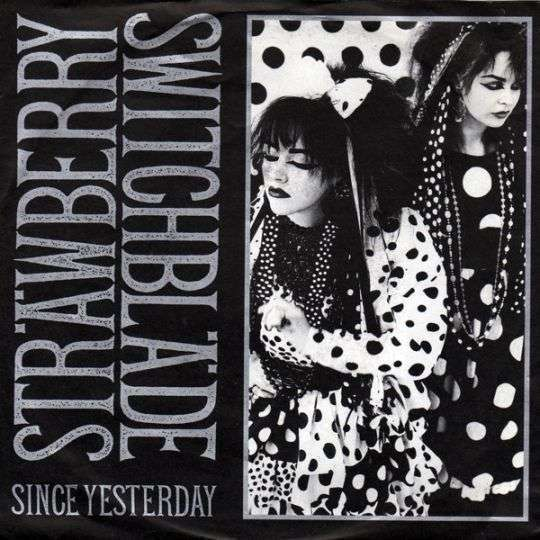 Coverafbeelding Strawberry Switchblade - Since Yesterday