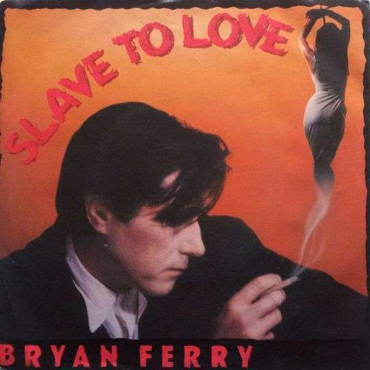 Coverafbeelding Slave To Love - Bryan Ferry
