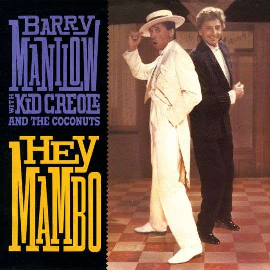 Coverafbeelding Hey Mambo - Barry Manilow With Kid Creole And The Coconuts