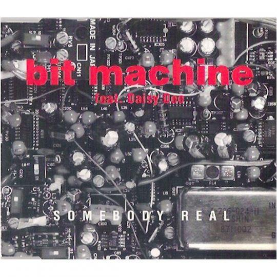 Coverafbeelding Bit Machine feat. Daisy Dee - Somebody Real