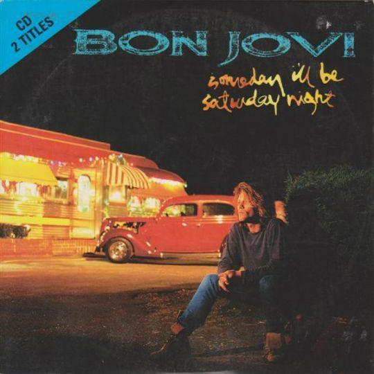 Coverafbeelding Someday I'll Be Saturday Night - Bon Jovi