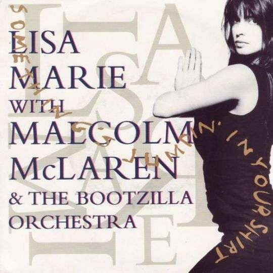 Coverafbeelding Something's Jumpin' In Your Shirt - Lisa Marie With Malcolm Mclaren & The Bootzilla Orchestra