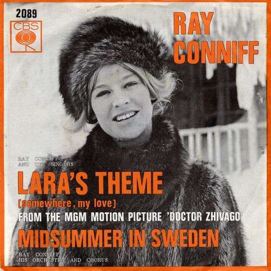 "Coverafbeelding Lara's Theme (Somewhere, My Love) / Somewhere My Love (Lara's Theme From Film ""dr. Zhivago"") / Somewhere My Love - Lara's Theme - Ray Conniff / The Mike Sammes Singers / Willy Schobben & His Golden Trumpet And Orchestra"