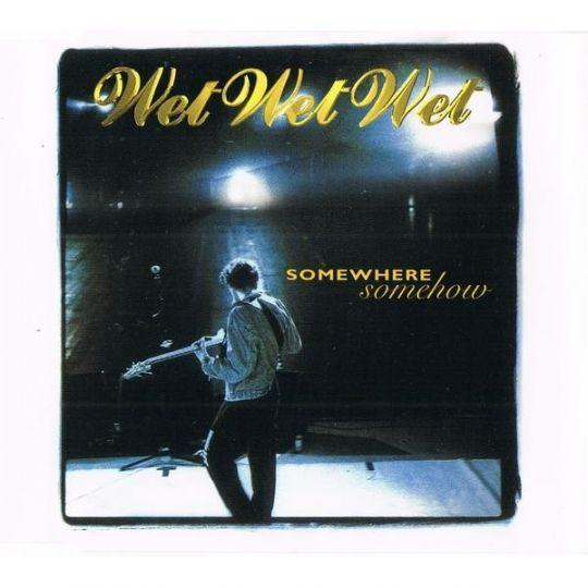 Coverafbeelding Somewhere Somehow - Wet Wet Wet