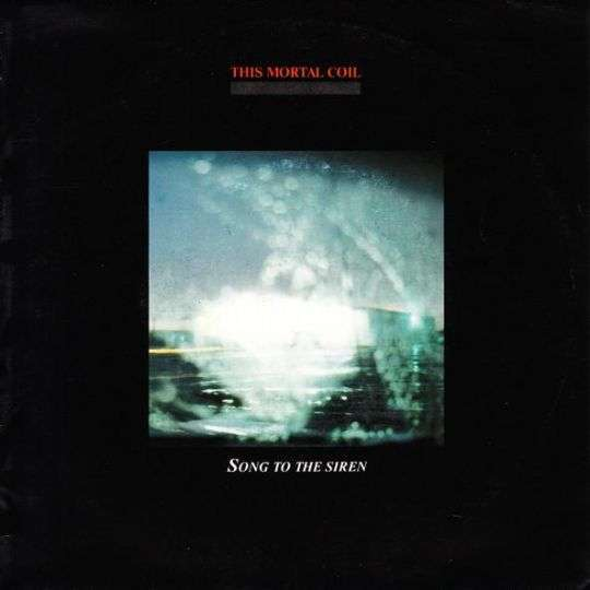 Coverafbeelding Song To The Siren - This Mortal Coil