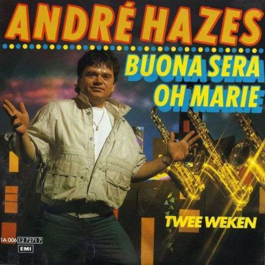 Coverafbeelding Buona Sera - Oh Marie/ Twee Weken - Andr� Hazes