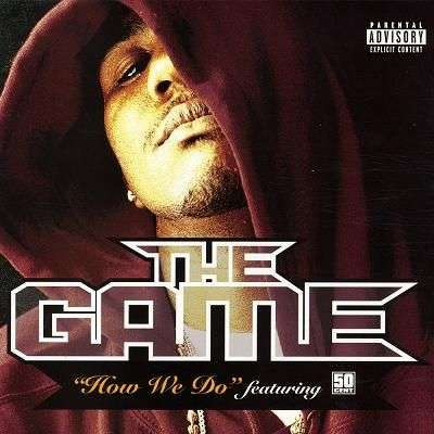 Coverafbeelding How We Do - The Game Featuring 50 Cent