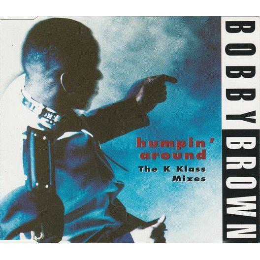Coverafbeelding Humpin' Around - The K Klass Mixes - Bobby Brown