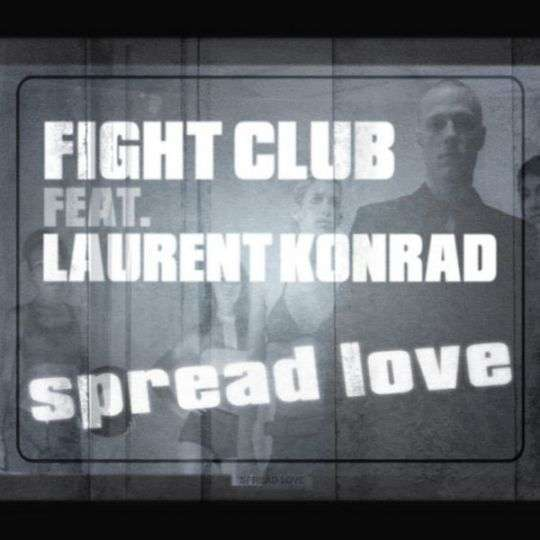 Coverafbeelding Spread Love - Fight Club Feat. Laurent Konrad