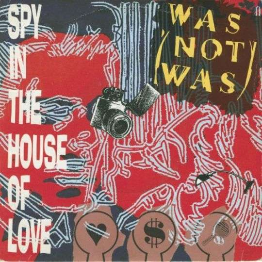 Coverafbeelding Spy In The House Of Love - Was (Not Was)