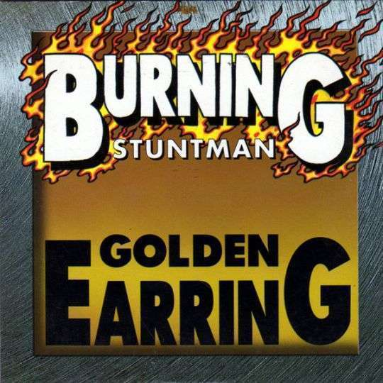 Coverafbeelding Burning Stuntman - Golden Earring
