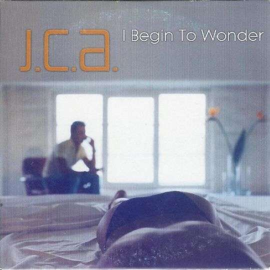 Coverafbeelding J.C.A. - I Begin To Wonder
