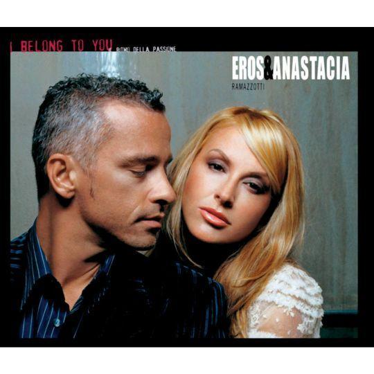 Coverafbeelding I Belong To You - Il Ritmo Della Passione - Eros Ramazzotti & Anastacia