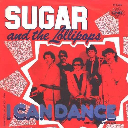 Coverafbeelding Sugar and The Lollipops - I Can Dance