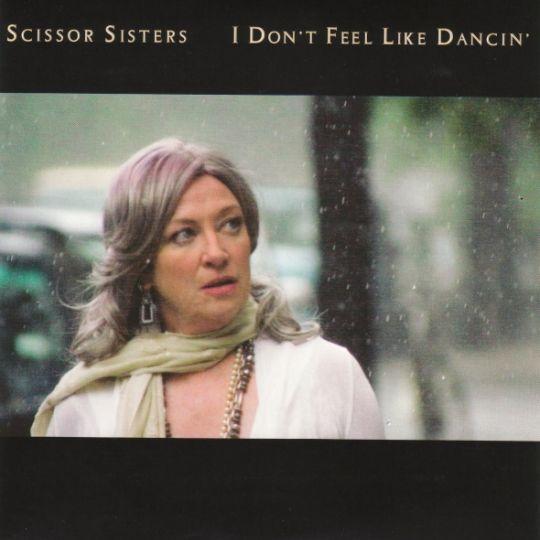 Coverafbeelding Scissor Sisters - I Don't Feel Like Dancin'