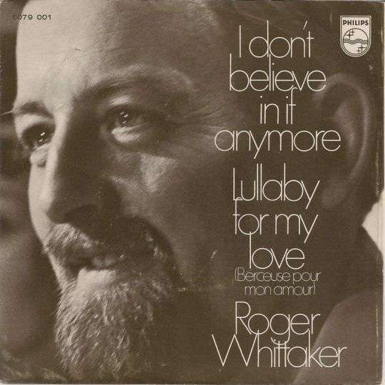 Coverafbeelding Roger Whittaker - I Don't Believe In If Anymore