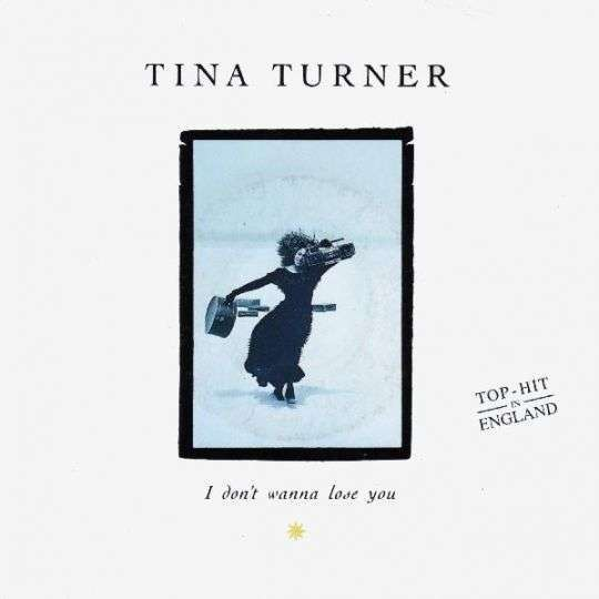 Coverafbeelding Tina Turner - I Don't Wanna Lose You