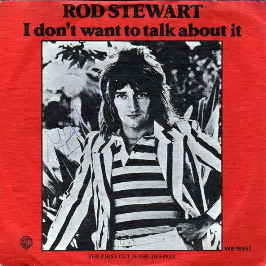 Coverafbeelding Rod Stewart - I Don't Want To Talk About It