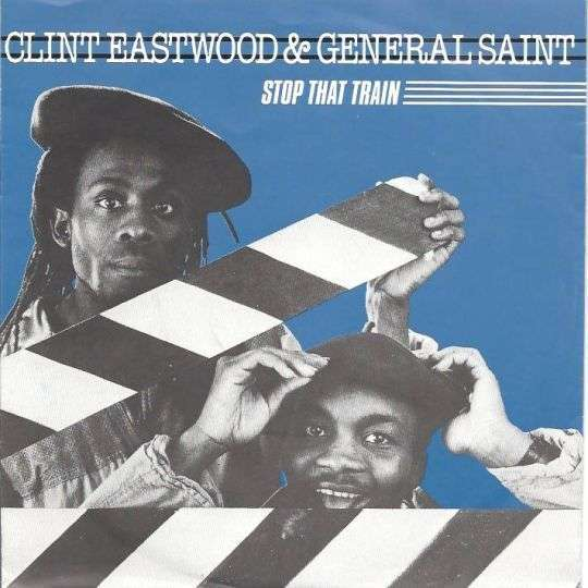 Coverafbeelding Clint Eastwood & General Saint - Stop That Train