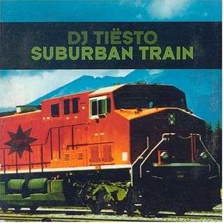 Coverafbeelding Suburban Train - Dj Ti�sto