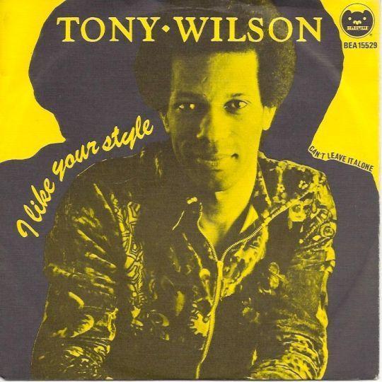 Coverafbeelding Tony Wilson - I Like Your Style
