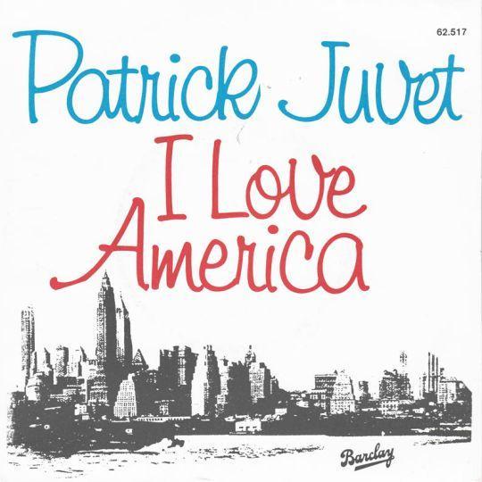 Coverafbeelding I Love America - Patrick Juvet