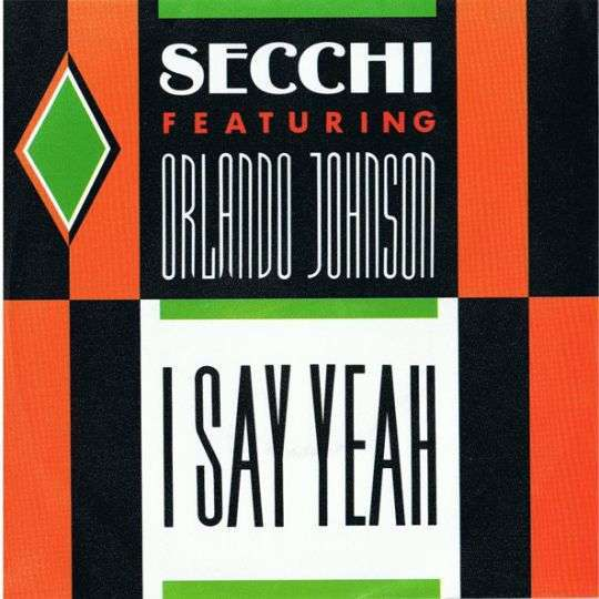 Coverafbeelding Secchi featuring Orlando Johnson - I Say Yeah