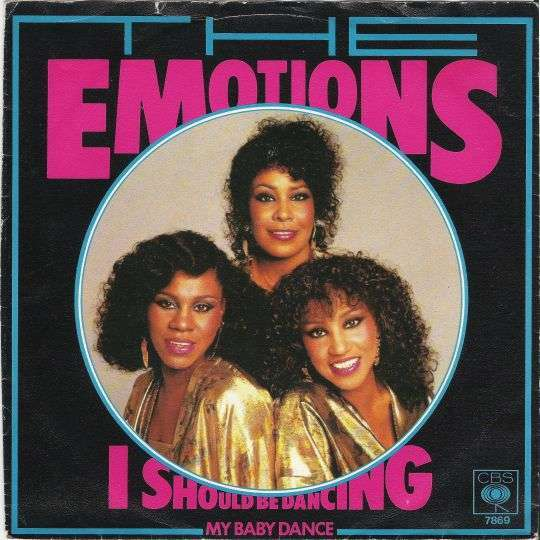 Coverafbeelding I Should Be Dancing - The Emotions