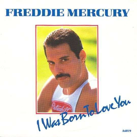 Coverafbeelding Freddie Mercury - I Was Born To Love You