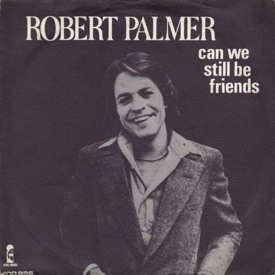 Coverafbeelding Can We Still Be Friends - Robert Palmer