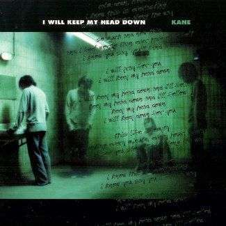 Coverafbeelding Kane - I Will Keep My Head Down