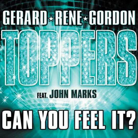 Coverafbeelding Can You Feel It? - Gerard & Rene & Gordon : Toppers Feat. John Marks