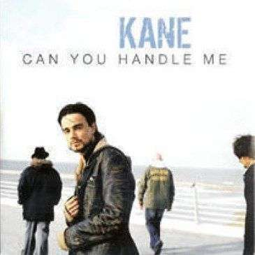 Coverafbeelding Kane - Can You Handle Me