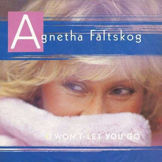 Coverafbeelding I Won't Let You Go - Agnetha Fältskog