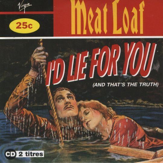 Coverafbeelding I'd Lie For You (And That's The Truth) - Meat Loaf