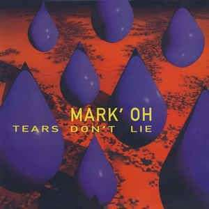 Coverafbeelding Mark'Oh - Tears Don't Lie